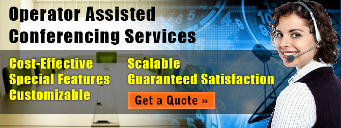 Operator assisted conferencing offers cost-effective, customizable, scalable services  with special features and guaranteed satisfaction.