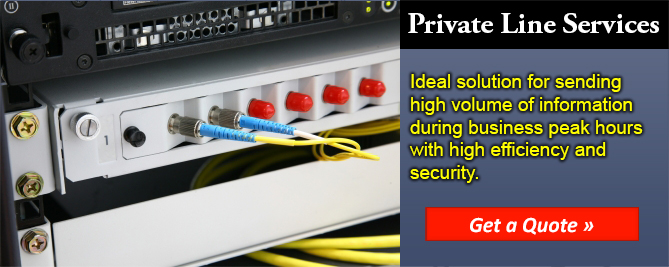 Private Line Service is ideal for sending high volume files during business peak hours with high efficiency and security.